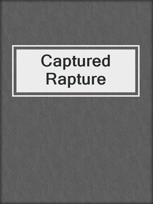 cover image of Captured Rapture