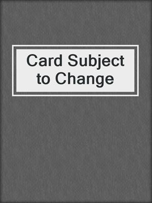 cover image of Card Subject to Change