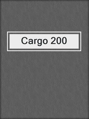 cover image of Cargo 200