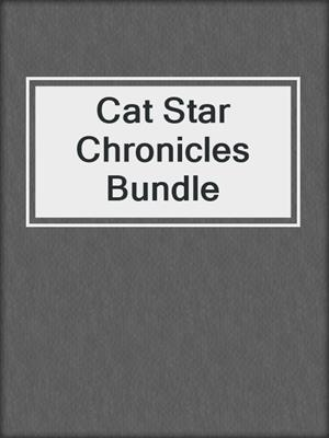 cover image of Cat Star Chronicles Bundle