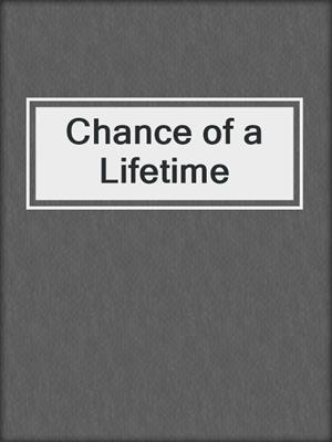 cover image of Chance of a Lifetime