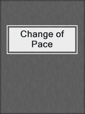 cover image of Change of Pace