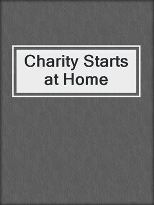 cover image of Charity Starts at Home