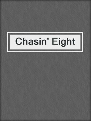 cover image of Chasin' Eight