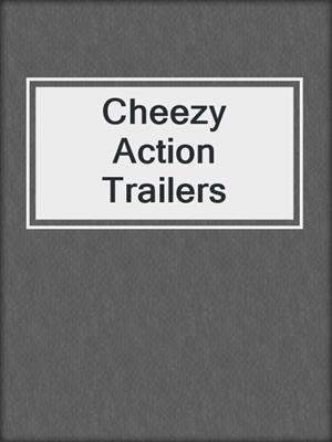 cover image of Cheezy Action Trailers