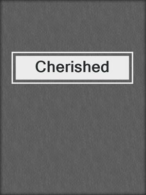 cover image of Cherished