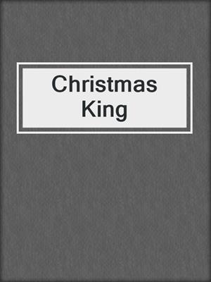 cover image of Christmas King