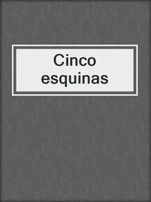 cover image of Cinco esquinas