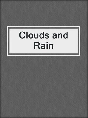 cover image of Clouds and Rain