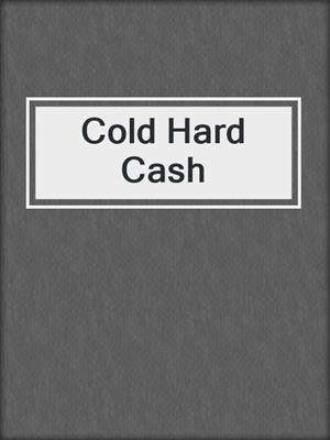 cover image of Cold Hard Cash