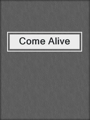 cover image of Come Alive