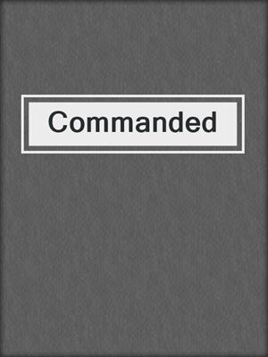 cover image of Commanded