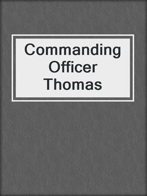 cover image of Commanding Officer Thomas