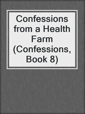 cover image of Confessions from a Health Farm (Confessions, Book 8)