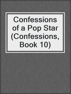 cover image of Confessions of a Pop Star (Confessions, Book 10)