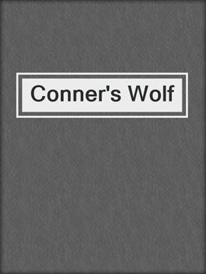 cover image of Conner's Wolf