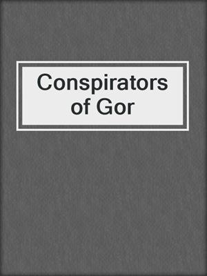 cover image of Conspirators of Gor