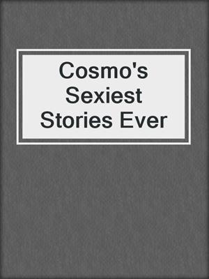 cover image of Cosmo's Sexiest Stories Ever
