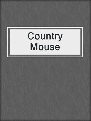 cover image of Country Mouse