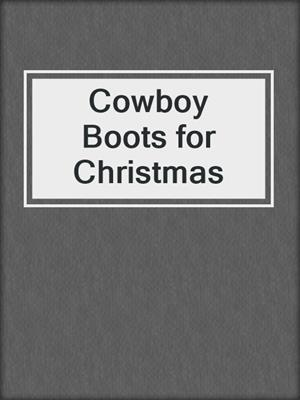 cover image of Cowboy Boots for Christmas