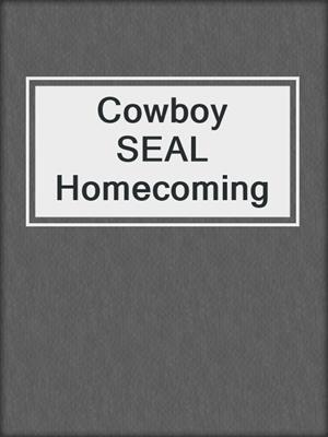 cover image of Cowboy SEAL Homecoming