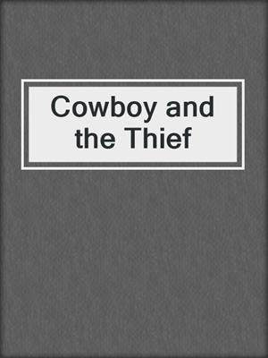 cover image of Cowboy and the Thief
