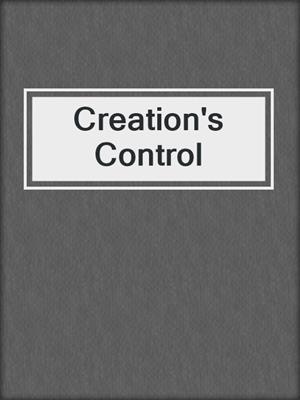 cover image of Creation's Control