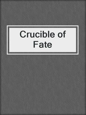 cover image of Crucible of Fate