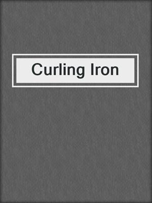 cover image of Curling Iron