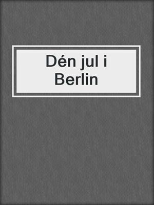 cover image of Dén jul i Berlin