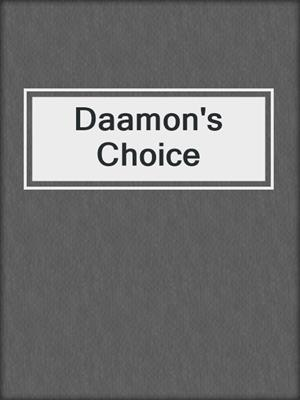 cover image of Daamon's Choice