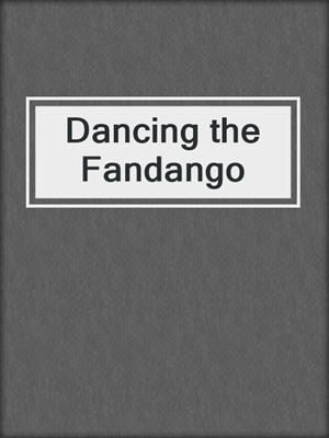 cover image of Dancing the Fandango