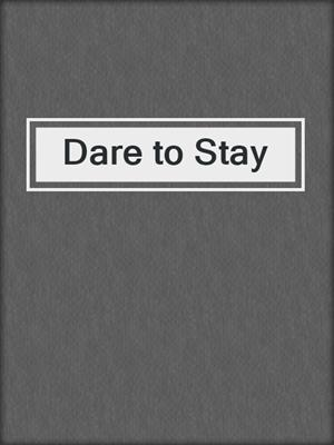 cover image of Dare to Stay