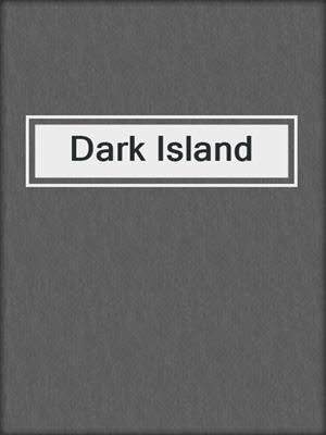 cover image of Dark Island