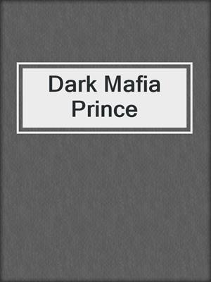 cover image of Dark Mafia Prince