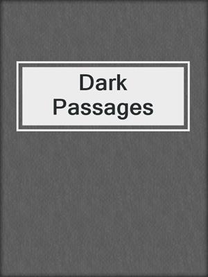 cover image of Dark Passages