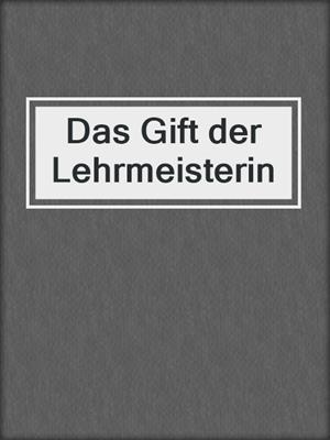 cover image of Das Gift der Lehrmeisterin