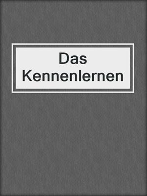 cover image of Das Kennenlernen