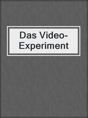 cover image of Das Video-Experiment