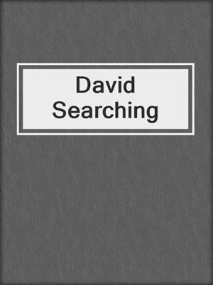 cover image of David Searching