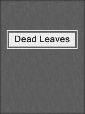 cover image of Dead Leaves