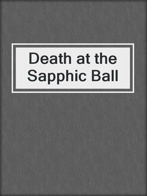 cover image of Death at the Sapphic Ball