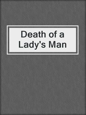 cover image of Death of a Lady's Man
