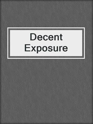 cover image of Decent Exposure
