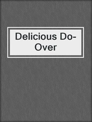cover image of Delicious Do-Over