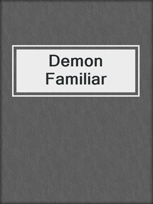 cover image of Demon Familiar