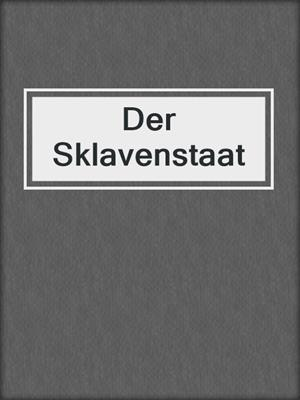 cover image of Der Sklavenstaat