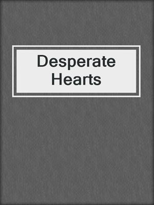 cover image of Desperate Hearts