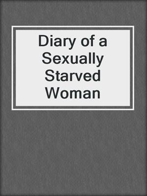 cover image of Diary of a Sexually Starved Woman
