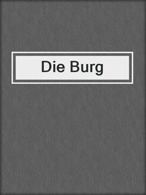 cover image of Die Burg